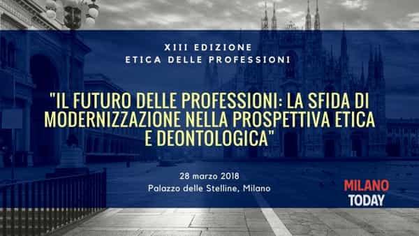 Torna a Milano con la XIII tappa il convegno di etica delle professioni