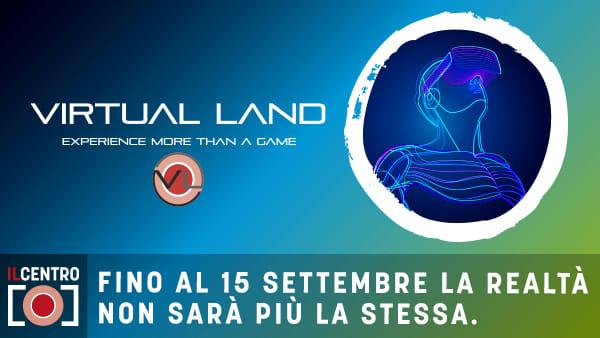 """A Il Centro torna """"Virtual Land"""" per un'estate... da brivido"""