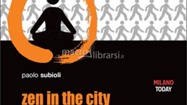 """Presentazione del libro """"Zen in the city"""": a Milano il 22 ottobre"""