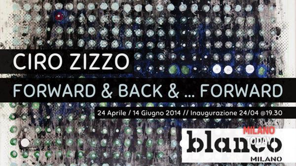 Ciro Zizzo | Forward & back & ... Forward