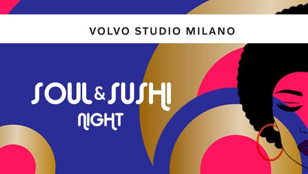 Soul & Sushi Night il 16 luglio @Volvo Studio Milano
